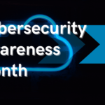 Cybersecurity Awareness Month: Top Priorities this Month And Beyond